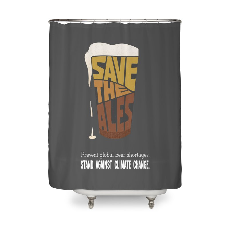 Save the Ales (20th anniversary remix) Home Shower Curtain by random facts