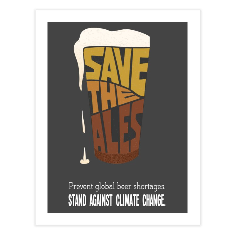 Save the Ales (20th anniversary remix) Home Fine Art Print by random facts