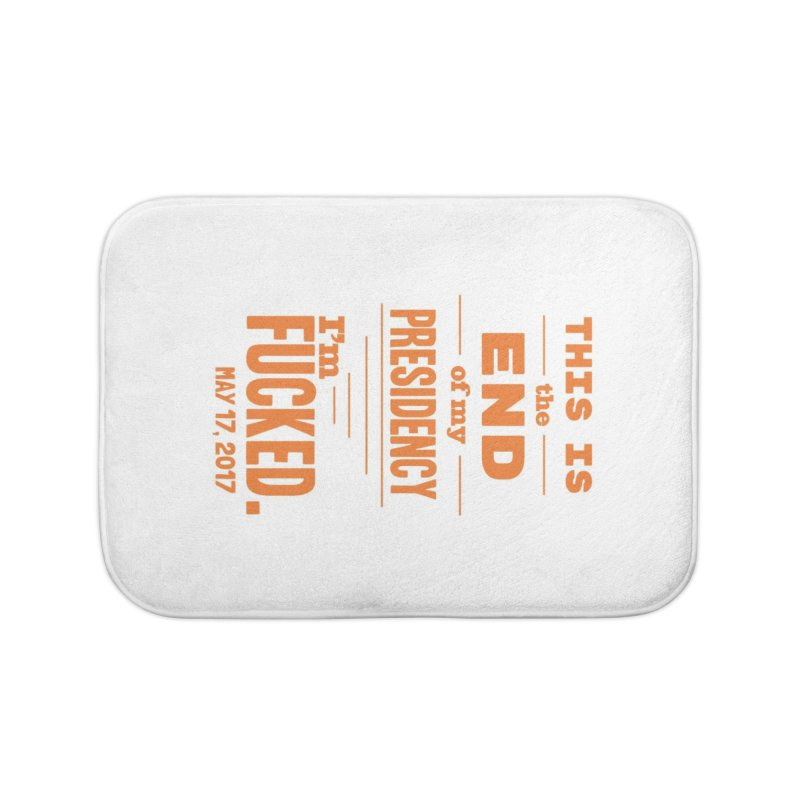 end of my presidency Home Bath Mat by random facts