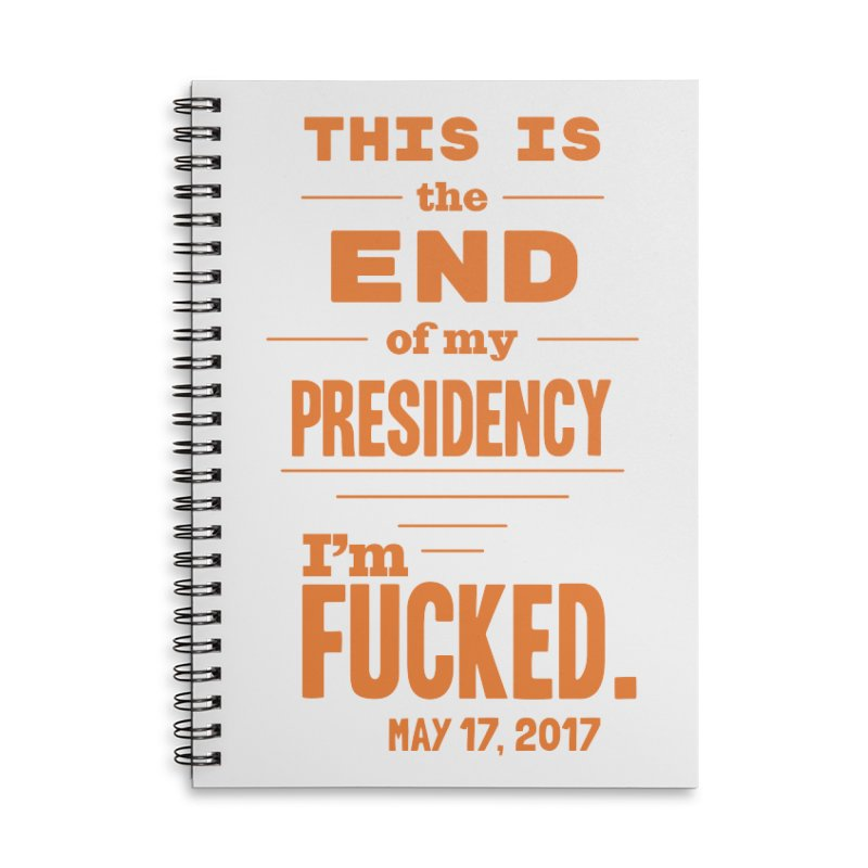 end of my presidency Accessories Notebook by random facts