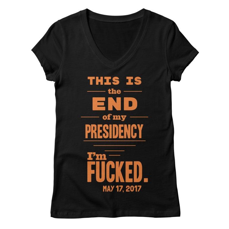 end of my presidency Women's V-Neck by random facts