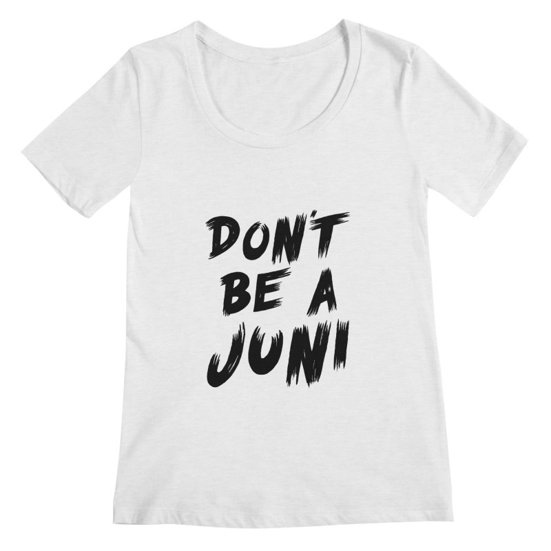 Juni Tee (Black Text) Women's Regular Scoop Neck by So Yesterday