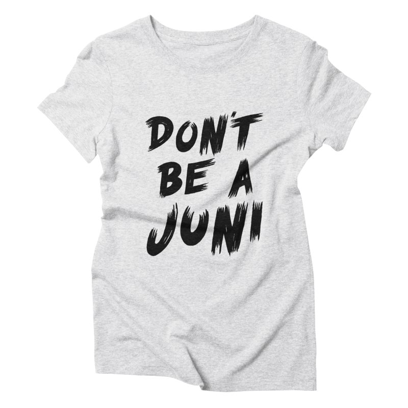 Juni Tee (Black Text) Women's Triblend T-Shirt by So Yesterday