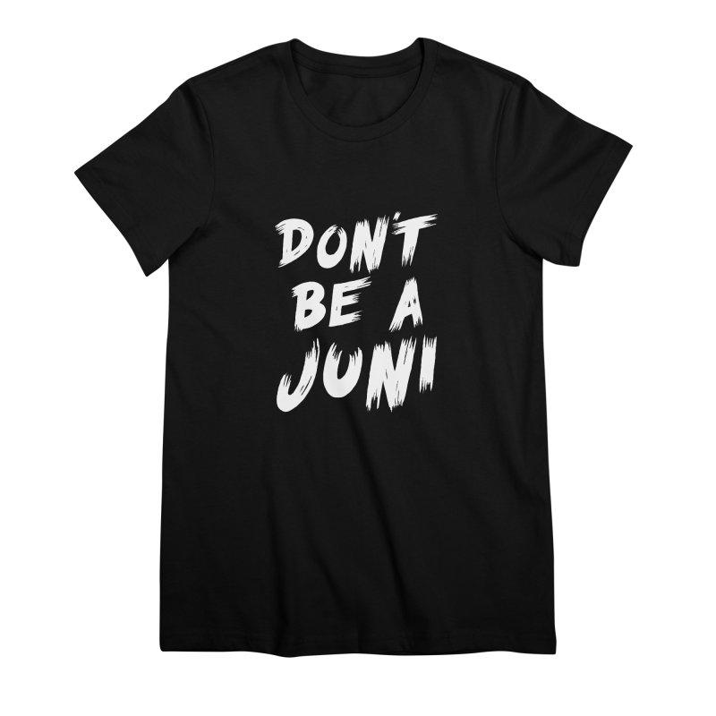 Juni Tee (White Text) Women's Premium T-Shirt by So Yesterday