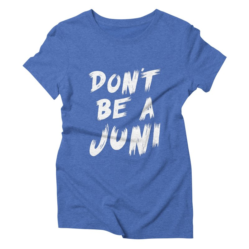 Juni Tee (White Text) Women's Triblend T-Shirt by So Yesterday