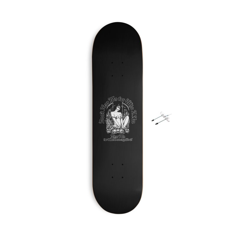 FEAR ME Accessories Skateboard by Sp3ktr's Artist Shop