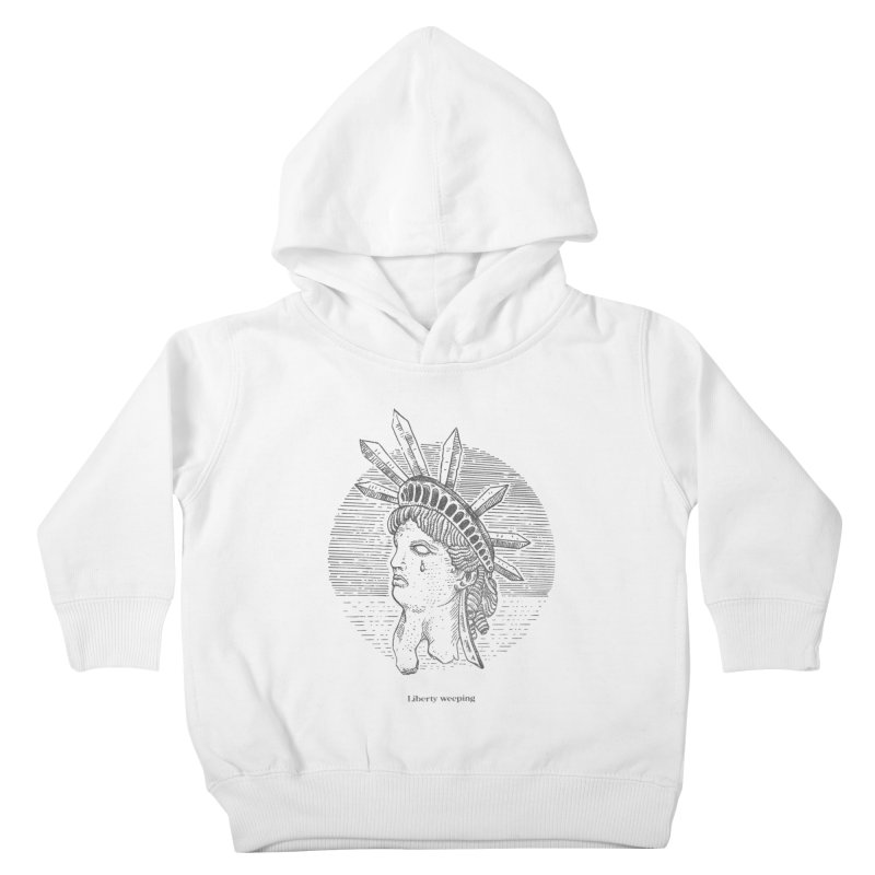 Liberty is Weeping Kids Toddler Pullover Hoody by Sp3ktr's Artist Shop