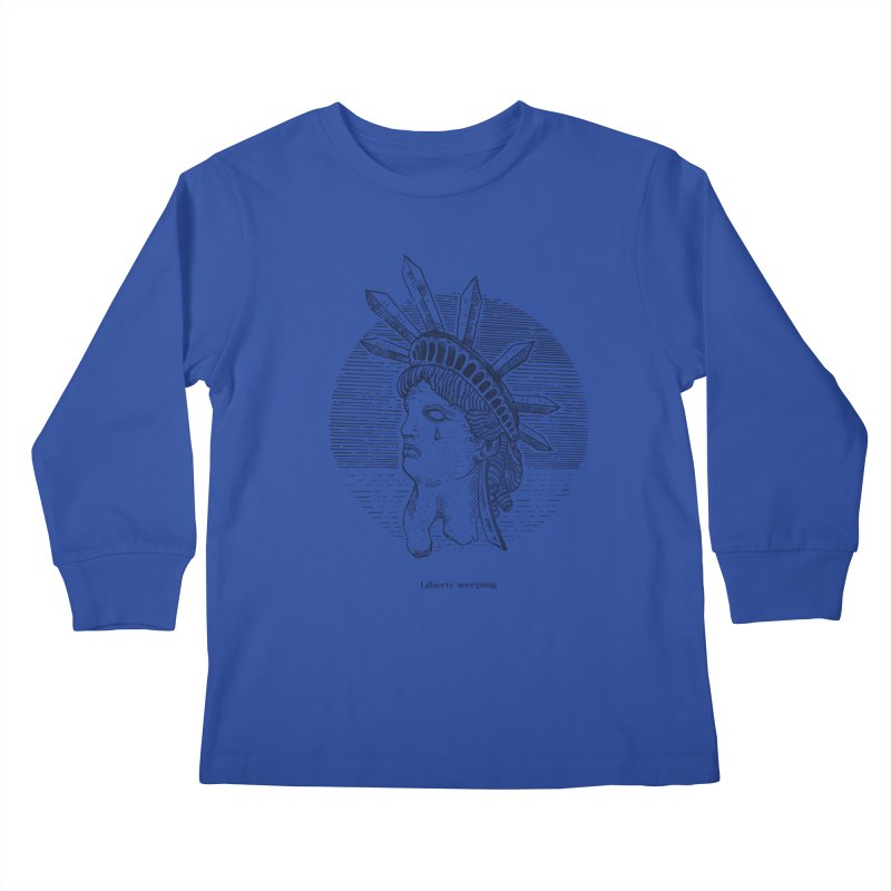 Liberty is Weeping Kids Longsleeve T-Shirt by Sp3ktr's Artist Shop