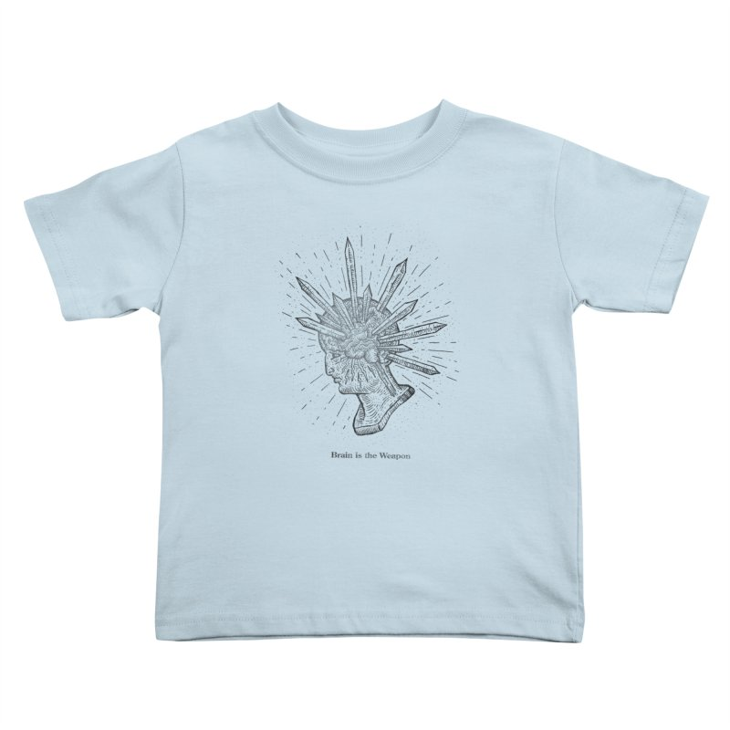 Brain is the Weapon Kids Toddler T-Shirt by Sp3ktr's Artist Shop