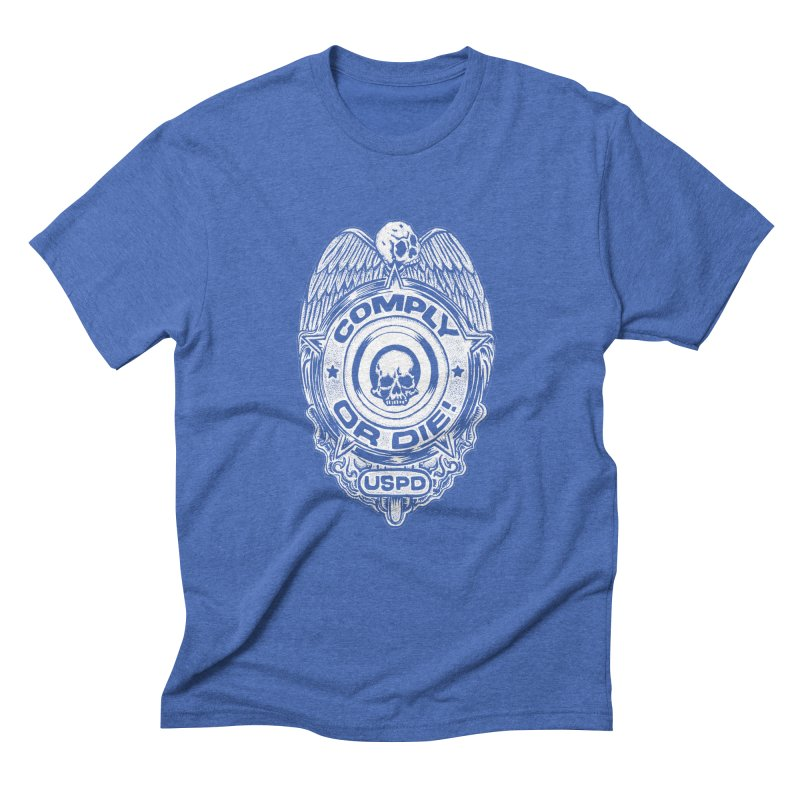 Comply or Die white Men's Triblend T-Shirt by Sp3ktr's Artist Shop