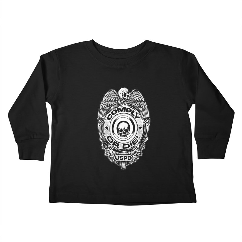 Comply or Die white Kids Toddler Longsleeve T-Shirt by Sp3ktr's Artist Shop