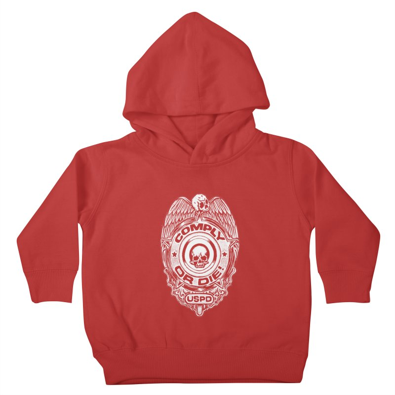 Comply or Die white Kids Toddler Pullover Hoody by Sp3ktr's Artist Shop