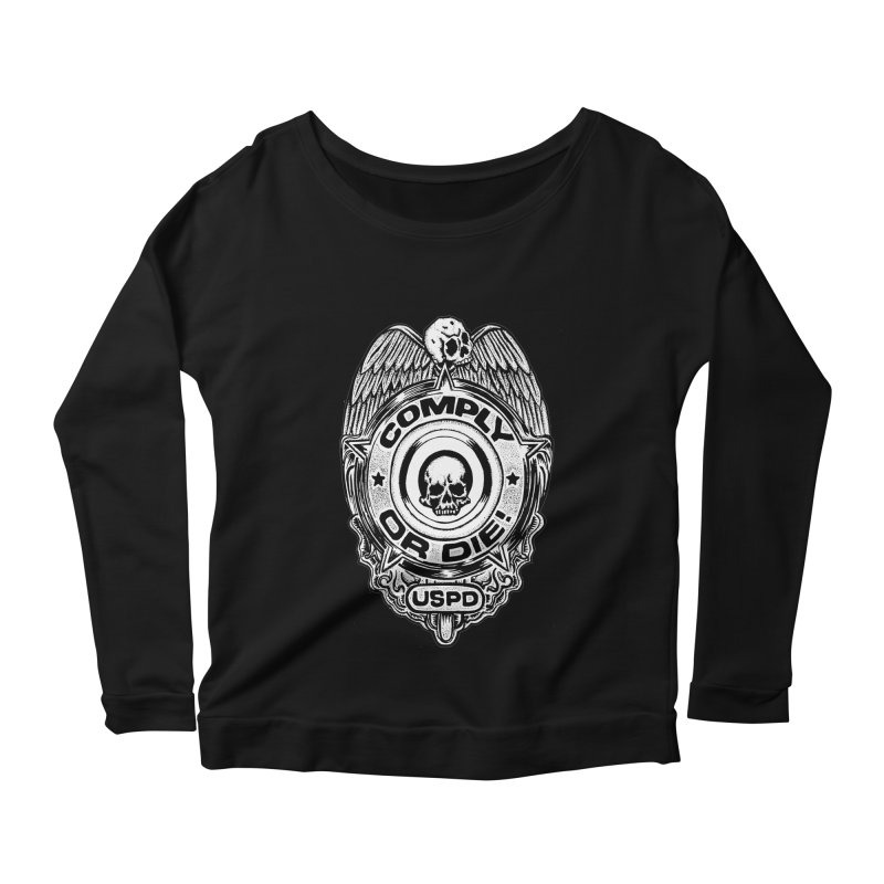 Comply or Die white Women's Scoop Neck Longsleeve T-Shirt by Sp3ktr's Artist Shop