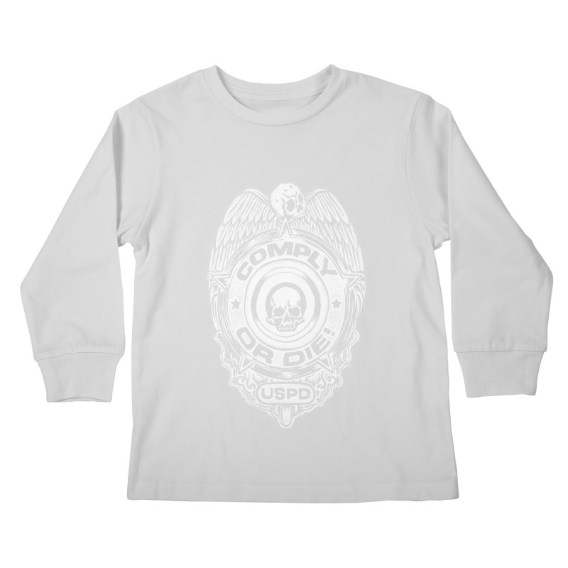 Comply or Die white Kids Longsleeve T-Shirt by Sp3ktr's Artist Shop
