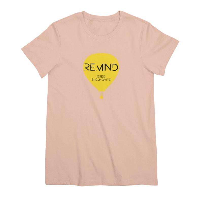 REMIND Balloon A Women's Premium T-Shirt by Spaceboy Books LLC's Artist Shop