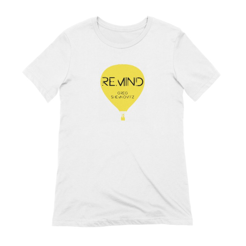 REMIND Balloon A Women's Extra Soft T-Shirt by Spaceboy Books LLC's Artist Shop