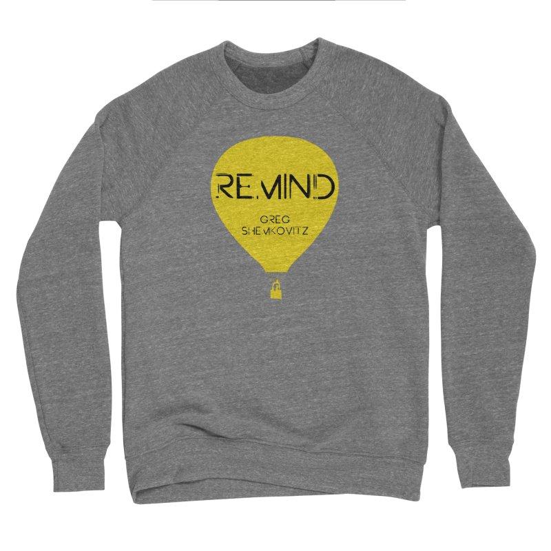 REMIND Balloon A Men's Sponge Fleece Sweatshirt by Spaceboy Books LLC's Artist Shop