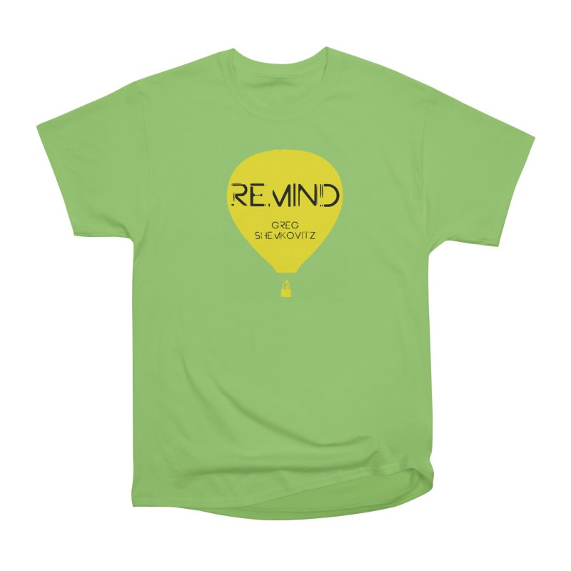 REMIND Balloon A Women's Heavyweight Unisex T-Shirt by Spaceboy Books LLC's Artist Shop