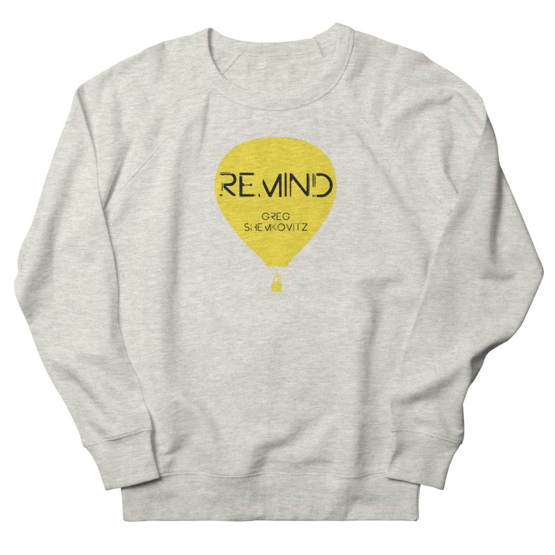 REMIND Balloon A Women's French Terry Sweatshirt by Spaceboy Books LLC's Artist Shop