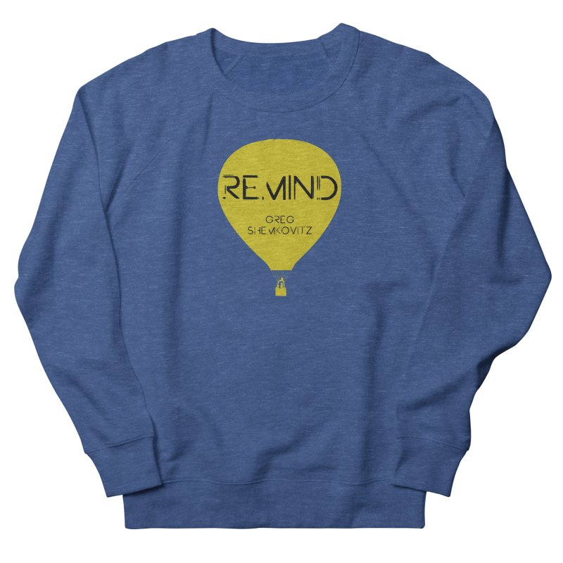 REMIND Balloon A Men's Sweatshirt by Spaceboy Books LLC's Artist Shop