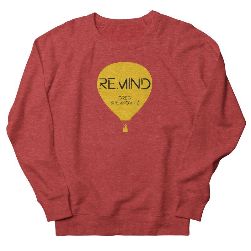 REMIND Balloon A Men's French Terry Sweatshirt by Spaceboy Books LLC's Artist Shop