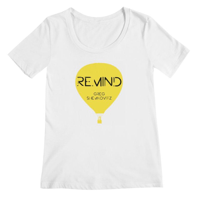 REMIND Balloon A Women's Regular Scoop Neck by Spaceboy Books LLC's Artist Shop