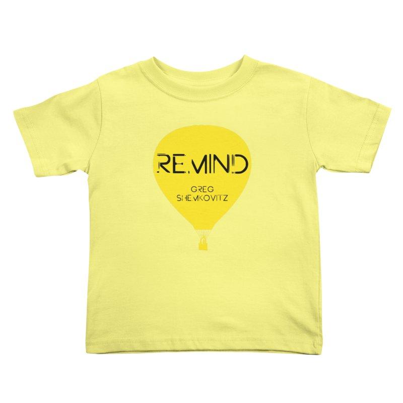 REMIND Balloon A Kids Toddler T-Shirt by Spaceboy Books LLC's Artist Shop