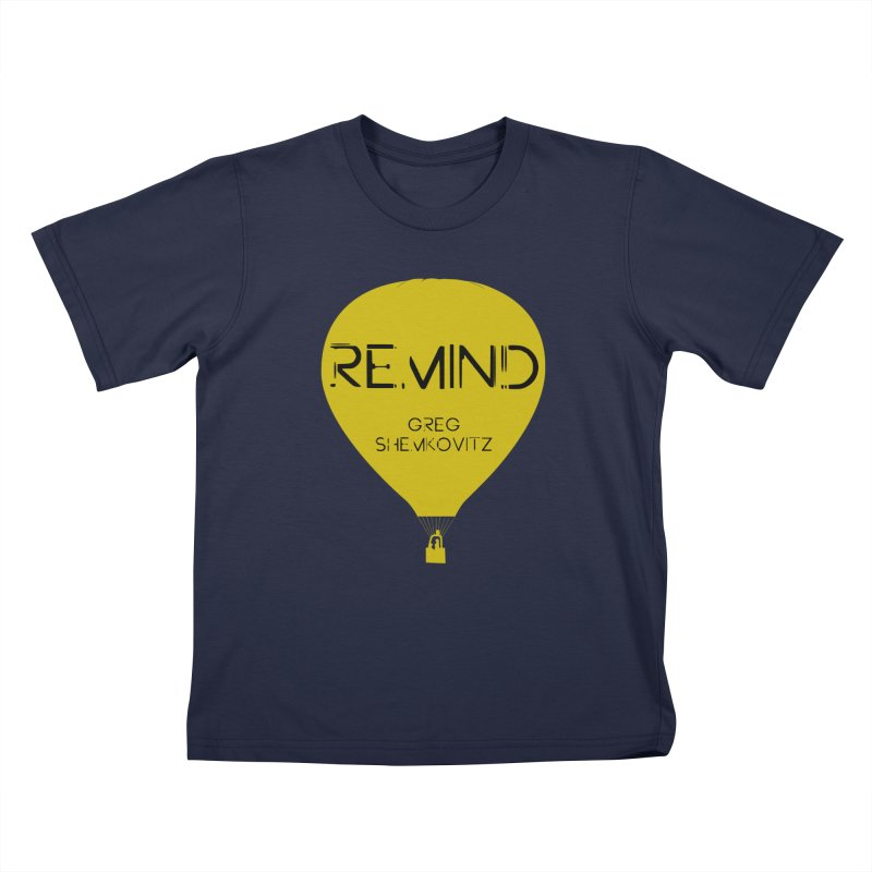 REMIND Balloon A Kids T-Shirt by Spaceboy Books LLC's Artist Shop