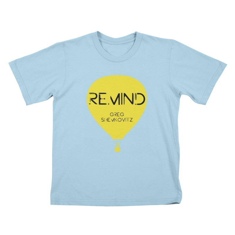 REMIND Balloon A Kids T-Shirt by Spaceboy Books LLC's Artist Shop