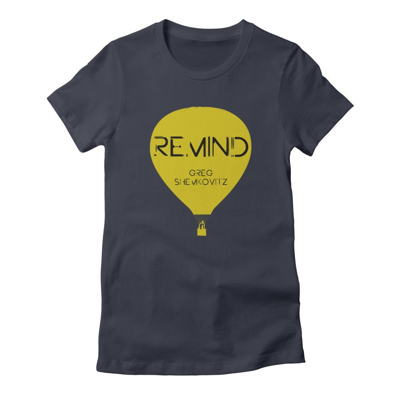 REMIND Balloon A Women's Fitted T-Shirt by Spaceboy Books LLC's Artist Shop