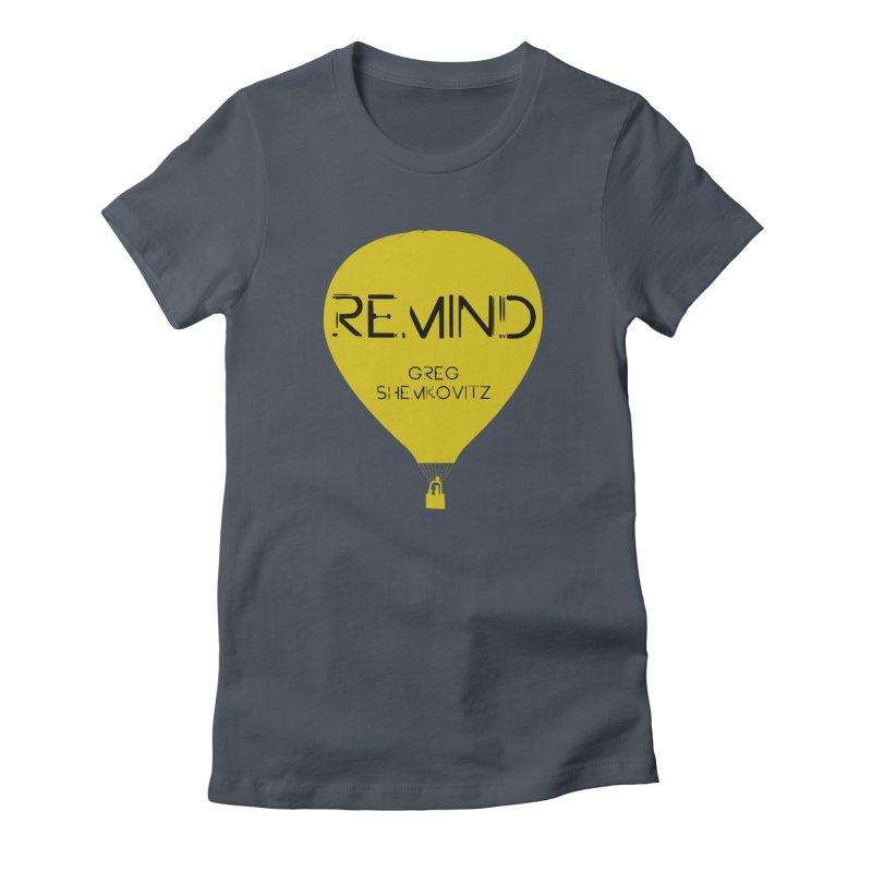 REMIND Balloon A Women's T-Shirt by Spaceboy Books LLC's Artist Shop
