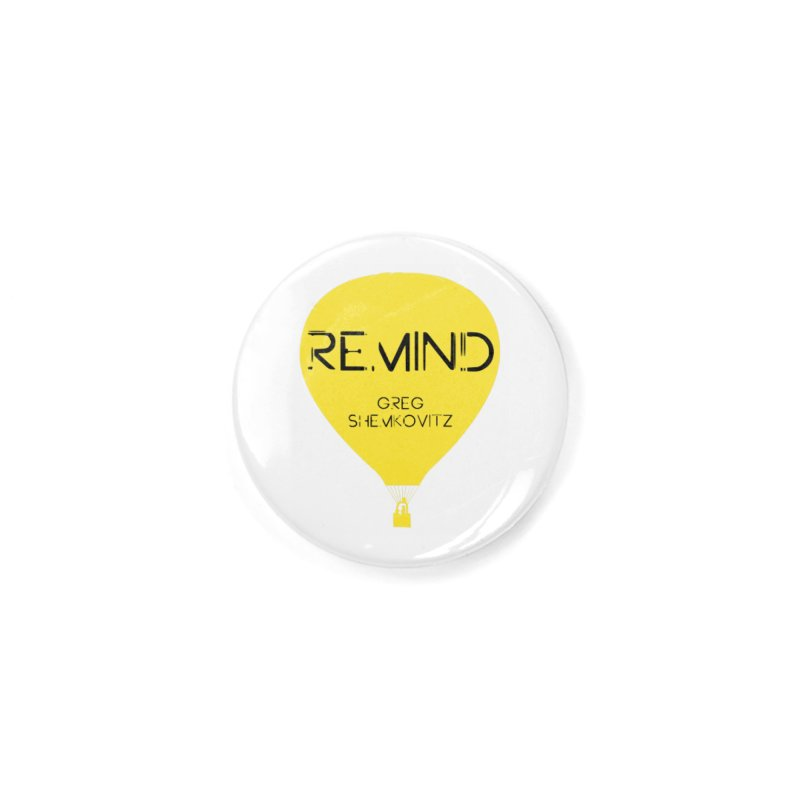 REMIND Balloon A Accessories Button by Spaceboy Books LLC's Artist Shop