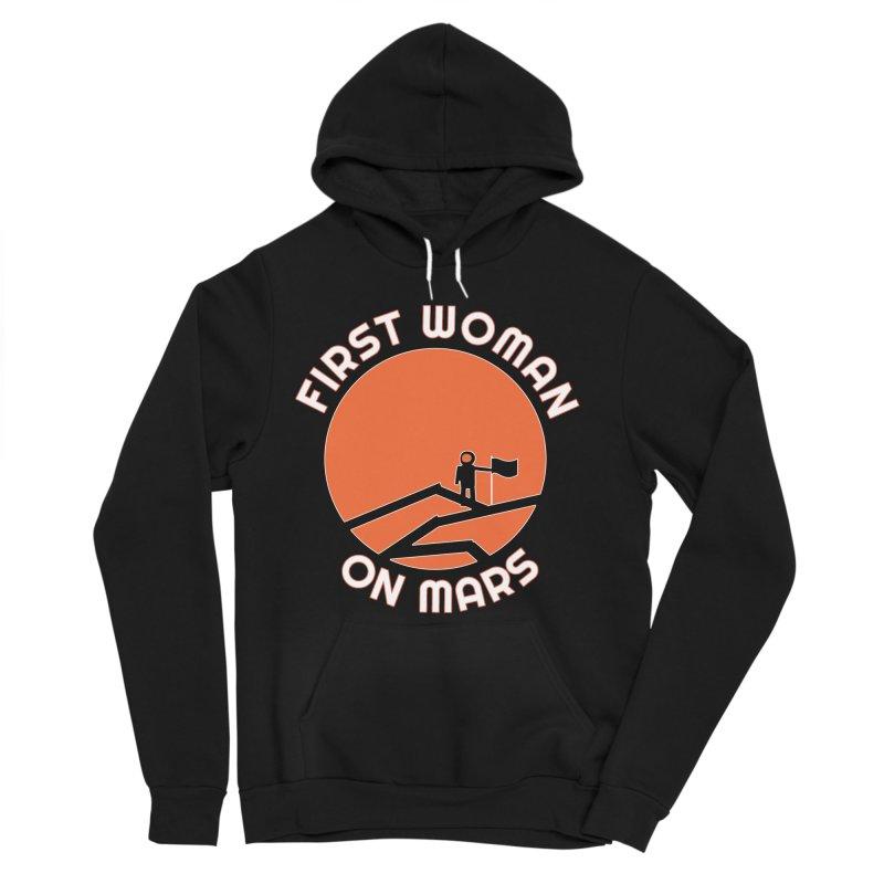 First Woman on Mars Women's Sponge Fleece Pullover Hoody by Spaceboy Books LLC's Artist Shop