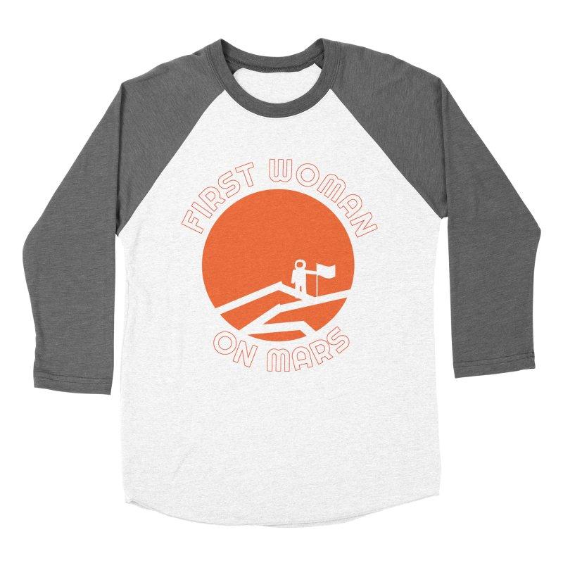 First Woman on Mars Women's Baseball Triblend Longsleeve T-Shirt by Spaceboy Books LLC's Artist Shop