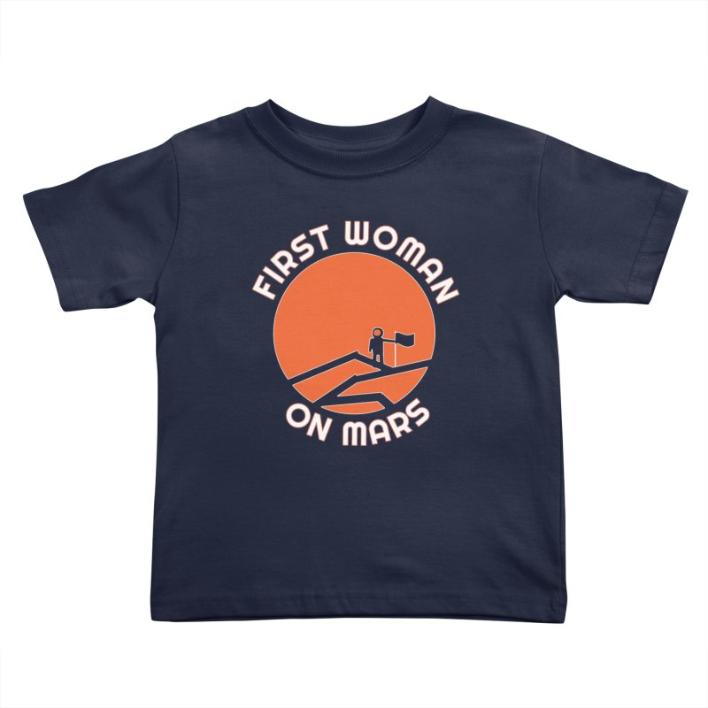 First Woman on Mars Kids Toddler T-Shirt by Spaceboy Books LLC's Artist Shop