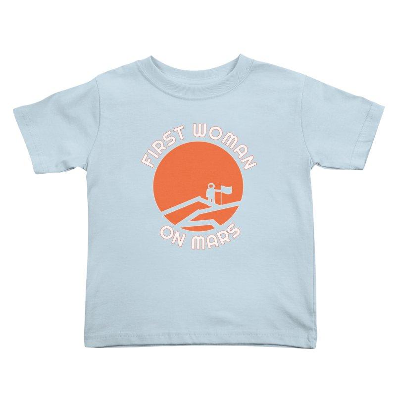 First Woman on Mars Kids Toddler T-Shirt by Spaceboy Books LLC's Artist Shop