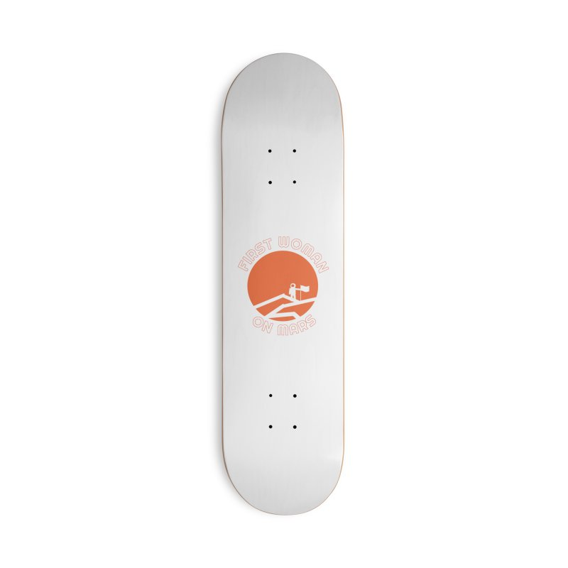 First Woman on Mars Accessories Deck Only Skateboard by Spaceboy Books LLC's Artist Shop