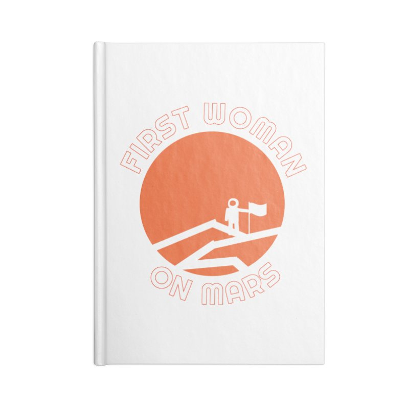 First Woman on Mars Accessories Lined Journal Notebook by Spaceboy Books LLC's Artist Shop