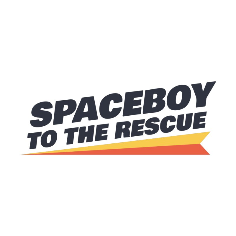 Spaceboy To The Rescue Text  Home Fine Art Print by Spaceboy Books LLC's Artist Shop