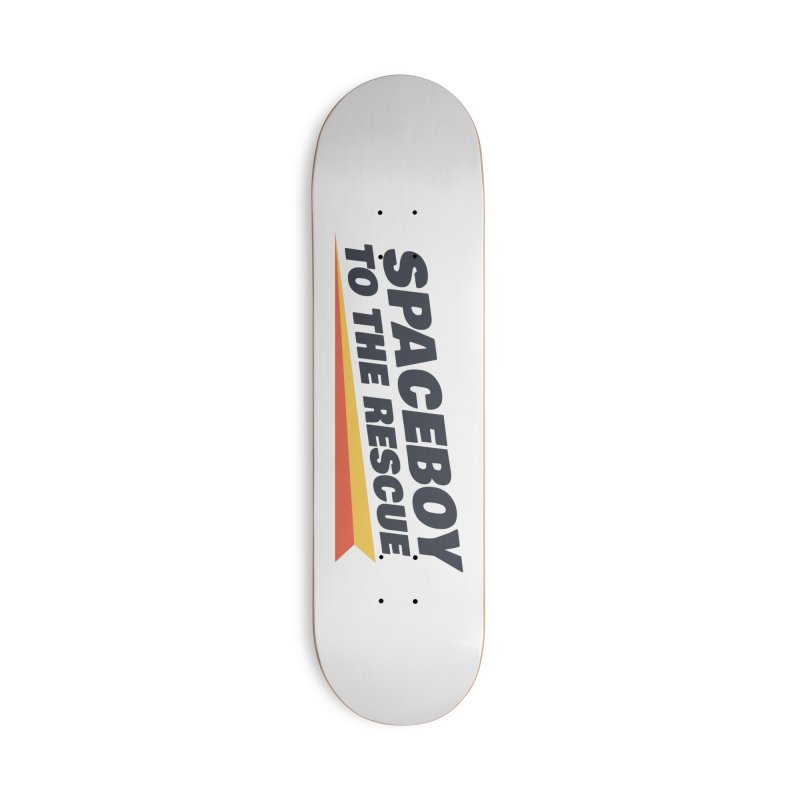 Spaceboy To The Rescue Text  Accessories Skateboard by Spaceboy Books LLC's Artist Shop