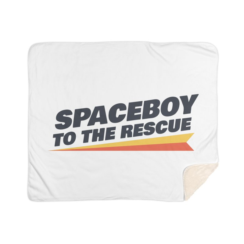 Spaceboy To The Rescue Text  Home Sherpa Blanket Blanket by Spaceboy Books LLC's Artist Shop