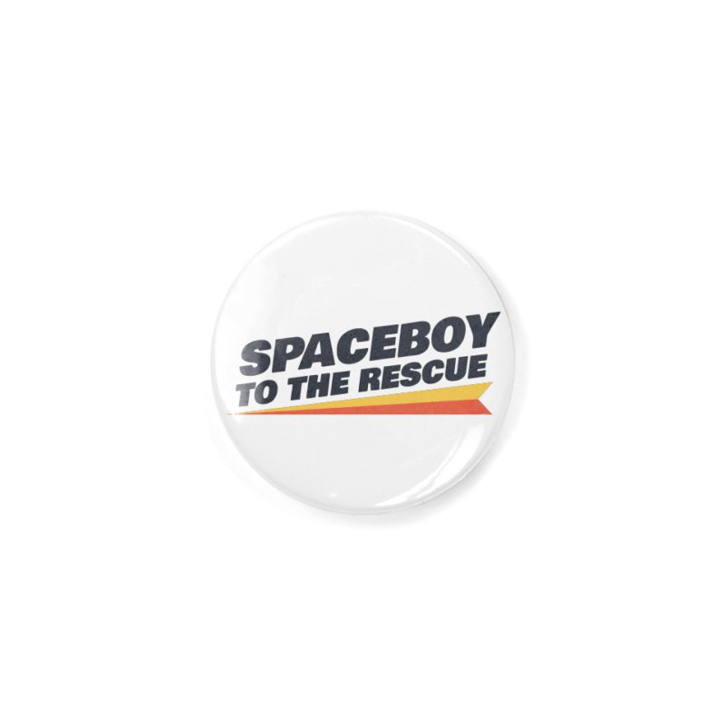 Spaceboy To The Rescue Text  Accessories Button by Spaceboy Books LLC's Artist Shop