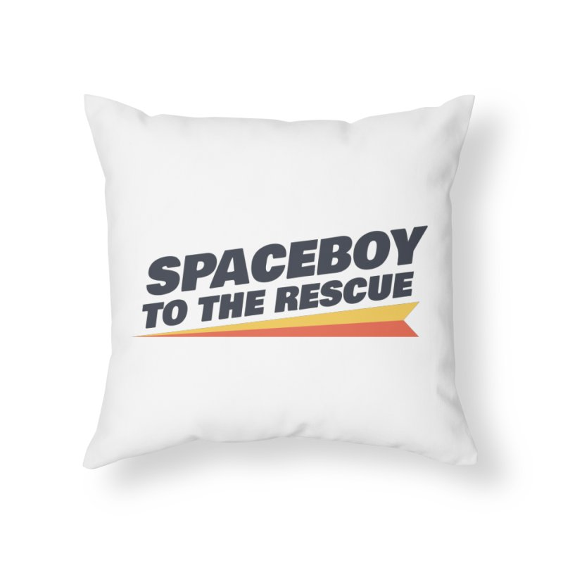 Spaceboy To The Rescue Text  Home Throw Pillow by Spaceboy Books LLC's Artist Shop