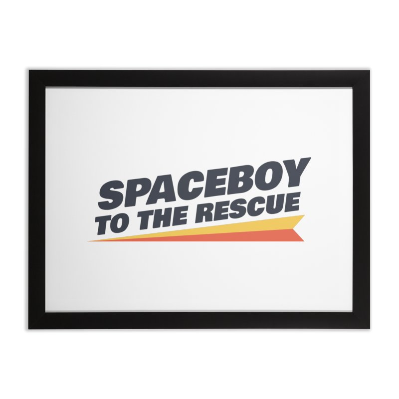 Spaceboy To The Rescue Text  Home Framed Fine Art Print by Spaceboy Books LLC's Artist Shop