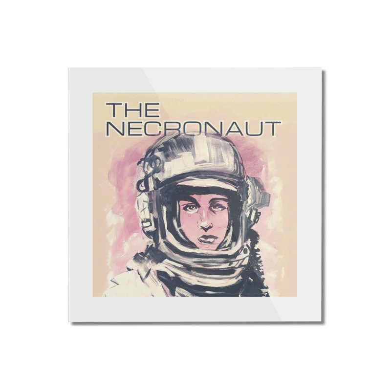 The Necronaut Cover Home Mounted Acrylic Print by Spaceboy Books LLC's Artist Shop
