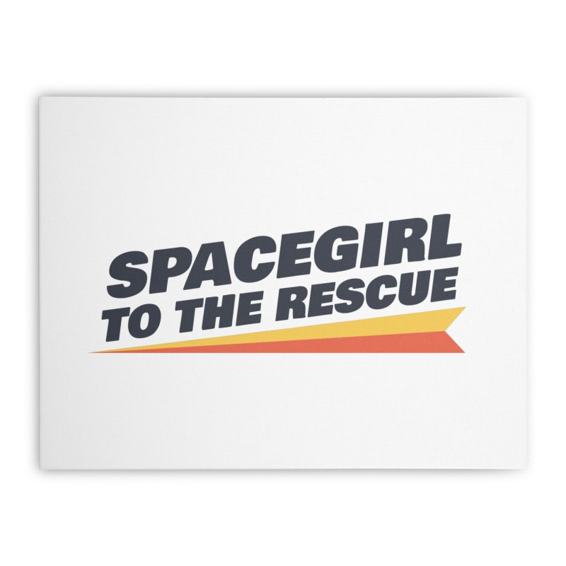 Spacegirl to the Rescue Wordmark Home Stretched Canvas by Spaceboy Books LLC's Artist Shop