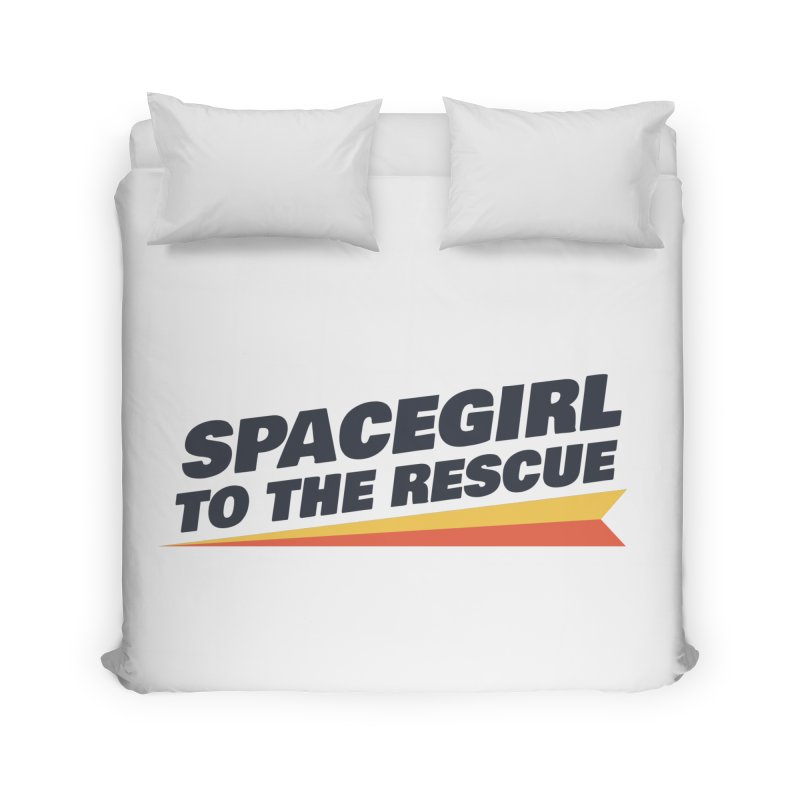 Spacegirl to the Rescue Wordmark Home Duvet by Spaceboy Books LLC's Artist Shop