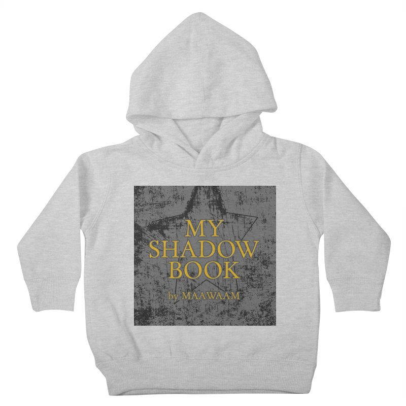 My Shadow Book by Maawaam Kids Toddler Pullover Hoody by Spaceboy Books LLC's Artist Shop