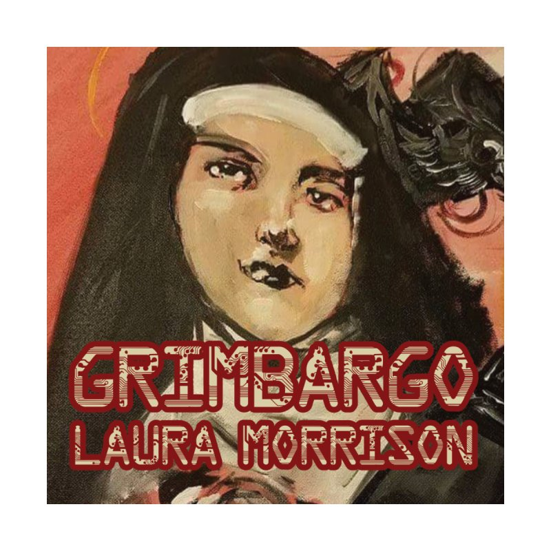 Grimbargo by Laura Morrison by Spaceboy Books LLC's Artist Shop