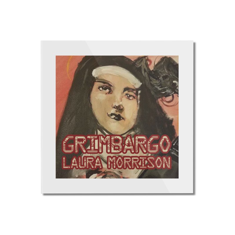 Grimbargo by Laura Morrison Home Mounted Acrylic Print by Spaceboy Books LLC's Artist Shop